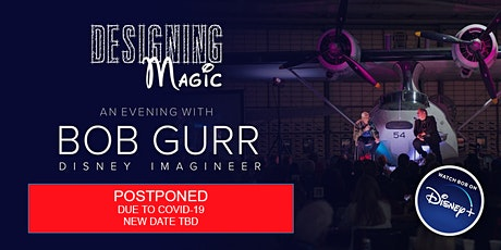 POSTPONED - Designing Magic -Bob Gurr - No Official Date Set due to COVID tickets