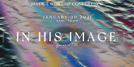 Made 2 Worship Conference: In His Image tickets