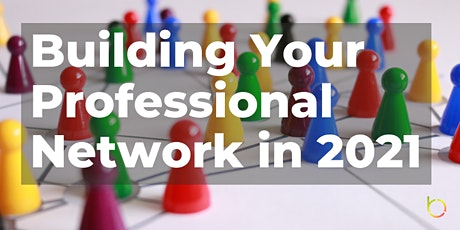 Building Your Professional Network in 2021 tickets