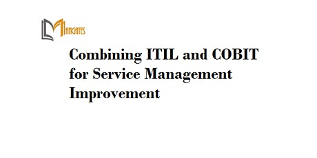 Combining ITIL&COBIT for Service Mgmt Improvement1Day Training in Singapore tickets
