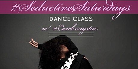 SEDUCTIVE SATURDAYS DANCE CLASS tickets
