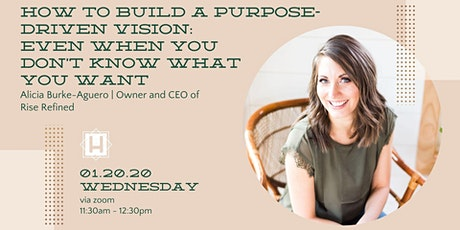 How to Build a Purpose-Driven Vision | Taught by Alicia Burke-Aguero tickets