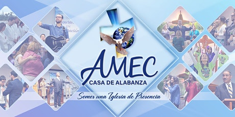 Culto de Oración Domingo 11:30AM | Iglesia AMEC Casa de Alabanza tickets