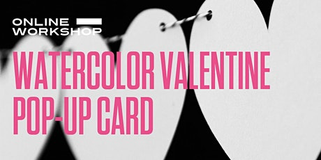 Watercolor Valentine Pop-Up Card tickets
