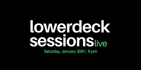 LowerDeck Sessions - live show tickets
