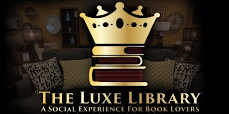 The Luxe Library's... Solo Soirée!  tickets