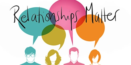"""RELATIONSHIPS MATTER: USING SOCIAL WORK CORE VALUES TO BUILD RELATIONSHIPS tickets"