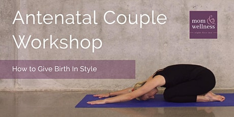 How to Give Birth In Style (Couple Yoga & Breathing Techniques) tickets