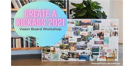Create a Kickass 2021 - Vision Board Workshop tickets