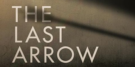 The Last Arrow Series  | Troy Campus - Kensington Church tickets