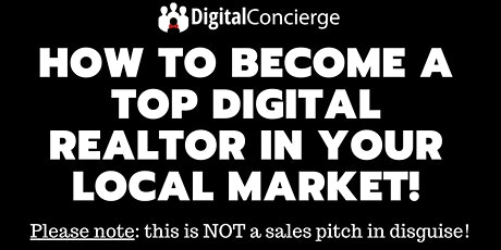 How To Become a Top Digital Realtor in Your Local Market! tickets