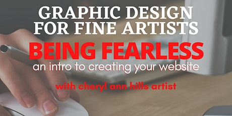 Being Fearless - An Intro to Creating Your Website: For Fine Arts Artists tickets