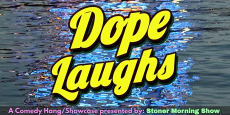 Dope Laughs: A Comedy Showcase tickets