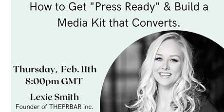"How to Get ""Press Ready"" & Build a Media Kit that Converts tickets"