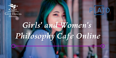 Girls' and Women's Philosophy Cafe Online tickets
