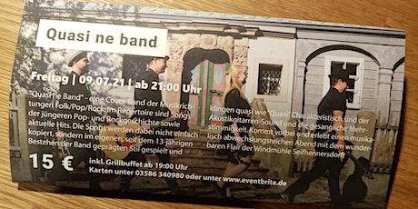 Quasi ne Band  in der Windmühle Seifhennersdorf Tickets