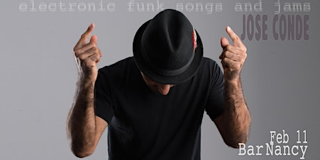 Jose Conde Solo Electric Ecelctic Funk tickets
