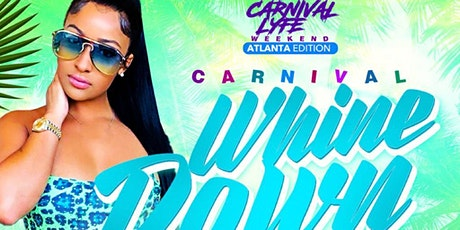 WHINE DOWN ATL CARNIVAL 2021 tickets