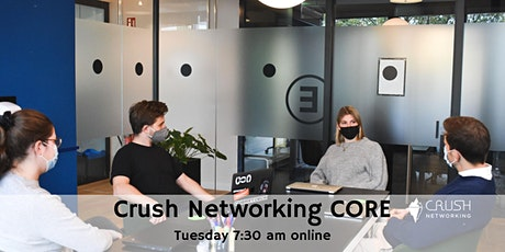 Crush Networking CORE 7:30 am Tuesday Weekly Meeting tickets