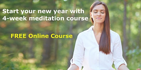 Start your new year with Free 4-week Online Meditation course tickets