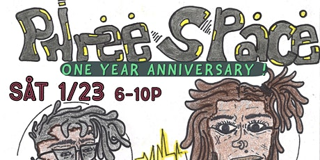 "PhreeSpace 1 Year Anniversary ""1/23"" tickets"