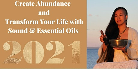 Create Abundance and Transform Your Life with Sound & Essential Oils tickets