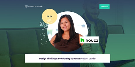 Webinar: Design Thinking & Prototyping by Houzz Product Leader tickets