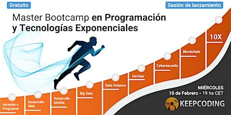 Lanzamiento: Máster Bootcamp en Programación y Tecnologías Exponenciales entradas