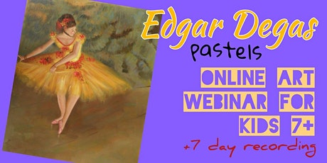 Edgar Degas - Online Art Webinar for Kids 7+ tickets