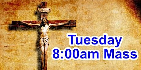 8:00am Tuesday Mass (OUTDOOR SCHOOL PARKING AREA) tickets