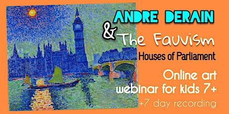 Andre Derain - Houses of Parliament - Online Art Webinar for Kids 7+ tickets