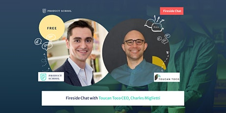 Fireside Chat with Toucan Toco CEO, Charles Miglietti tickets