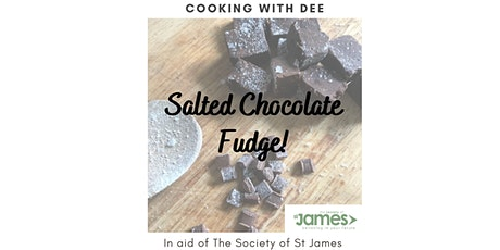 Cook-A-Long with Dee - Salted Chocolate Fudge tickets