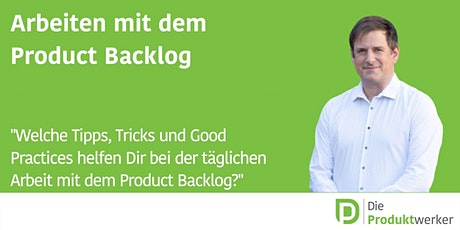 Arbeiten mit dem Product Backlog - interaktives Live-Event Tickets