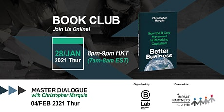 BOOK CLUB - BETTER BUSINESS How the B Corp Movement Is Remaking Capitalism tickets