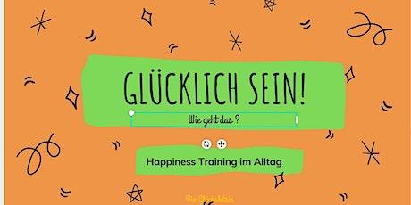 """17.03.2021  Happiness Training """"Glücklich sein! Wie geht das?"""" Tickets"""