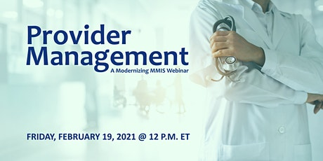 Provider Management: A Modernizing MMIS Webinar tickets