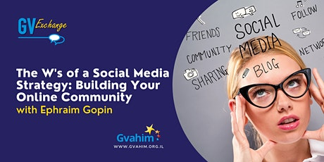 The W's of a Social Media Strategy: Building Your Online Community tickets