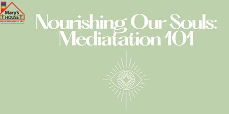 Nourishing Our Souls: Meditation 101 tickets