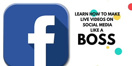Learn How to Make Live Video on Social Media Like a Boss tickets