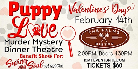 Puppy Love: Valentine's murder mystery dinner, benefiting Saving with Soul tickets