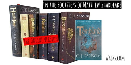 In the Footsteps of Matthew Shardlake tickets