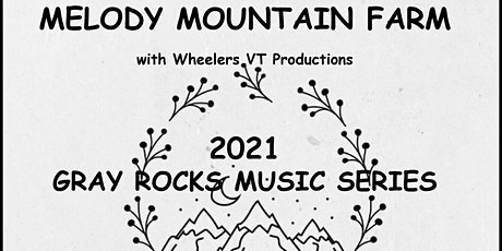 Melody Mountain Farm Gray Rocks Concert Series Advance Tickets tickets