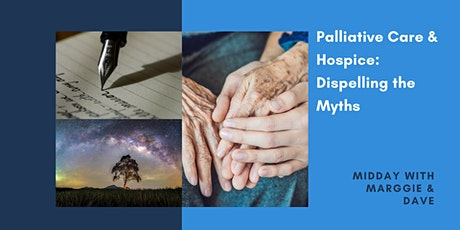Midday with Marggie & Dave - Palliative Care and Hospice, Dispel the Myths tickets