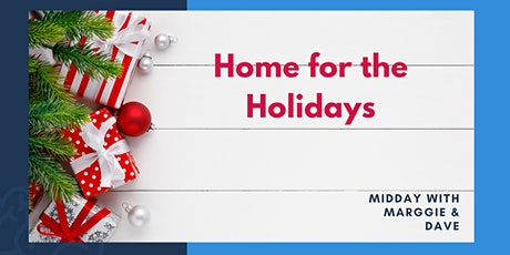 Midday with Marggie & Dave - Home for the Holidays tickets