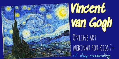 Van Gogh  - Starry Night - Online Art Webinar for Kids 7+ tickets