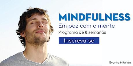 Programa de Mindfulness: Despertando a paz na mente bilhetes
