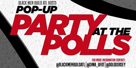 Black Men Build Atlanta Presents:POP-UP Party @ The Polls tickets