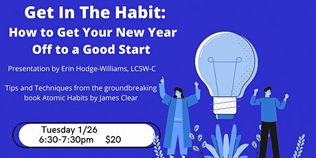 Get In The Habit:  How to Get Your New Year Off to a Good Start tickets