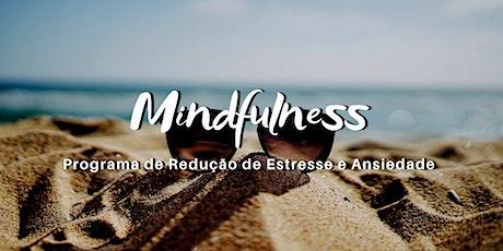 Mindfulness - Programa de Redução de Estresse e Ansiedade ingressos